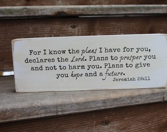 """Jeremiah 29:11, """"For I know the plans I have for you..."""""""