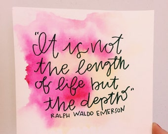 "6x6 Ralph Waldo Emerson Quote Print//""It is not the length of life but the depth."""
