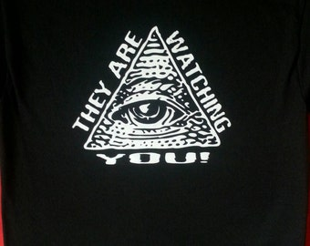 SALE - The Are Watching You/All Seeing Eye Shirt