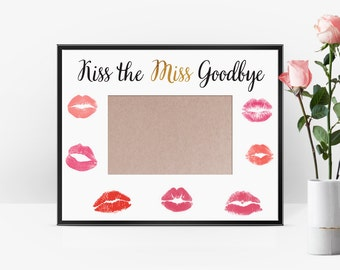 "Kiss the Miss Goodbye | Kiss the Miss Goodbye Bridal Shower Sign | Bachelorette Party Sign 10"" x 8"" Printable Download
