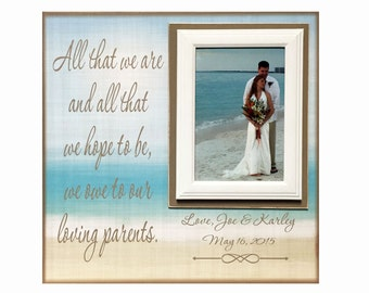 Beach Wedding ~ Destination Wedding ~ Thank You Wedding Gift For Parents  ~ Mom and Dad ~ Personalized Wedding Frame ~All That We are