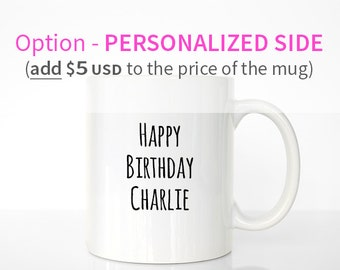 ADD-ON - Personalize the OTHER side of your mug - ***Must be purchased with one of my mugs***
