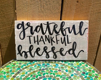 """Wood Sign: """"Grateful, Thankful, Blessed"""""""