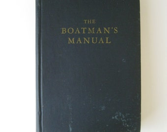 1942 First Ed Boatman's Manual - Written and Illustrated by Carl Lane - Published by Norton and Company