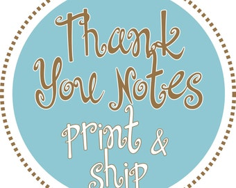 Thank you Notes Printed & Shipped