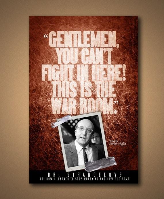 Dr. Strangelove WAR ROOM Quote Poster