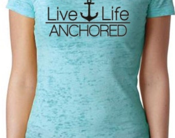 Anchored - Live Life Anchored Burnout Tee