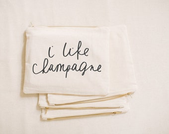 I Like Champagne, make up, pencil case, clutch, wedding favor, present, bridesmaid gift, women's gift