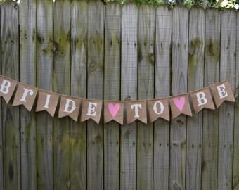Bridal shower banner  Burlap Banner BRIDE TO BE  Burlap rustic style