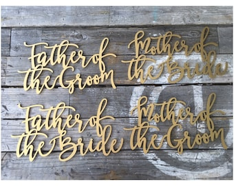 Father of the Groom, Father of the Bride, Mother of the Groom, & Mother of the Bride Chair Signs - Laser Cut Calligraphy Chair Backs