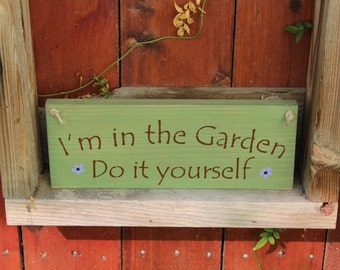 I'm in the garden do it yourself wooden garden sign