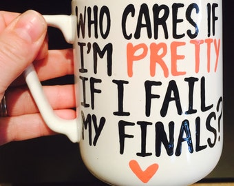 Who cares if Im pretty if I fail my finals- rory- Oy with the poodles already- Gilmore Girls coffee mug- Gilmore Girls quotes - coffee mug
