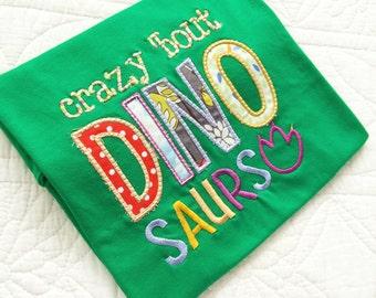 Crazy about Dinosaurs  applique T shirt