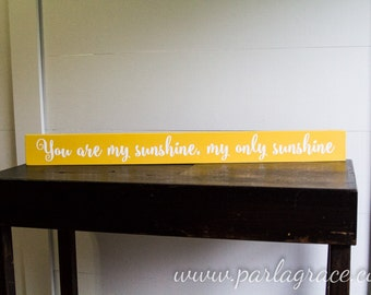 Ready to Ship, You are my Sunshine, My Only Sunshine, Farmhouse