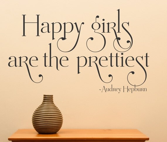 Happy Girls are the Prettiest Wall Quote Decal by DecalsForAll