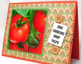 Humorous tomato retirement card, Congratulations on retiring, As you retire, Good tomatoes re-seed, Retiree, Gardener,  Garden theme