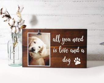 Wood Block Photo Holder-All You Need Is Love And A Dog- Country Decor- Rustic Decor- Farmhouse Decor- Dog Frame