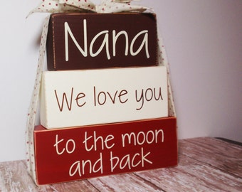3- Block Stack Nana We Love You To The Moon And Back-Painted Wooden Blocks-Country Decor-Shabby