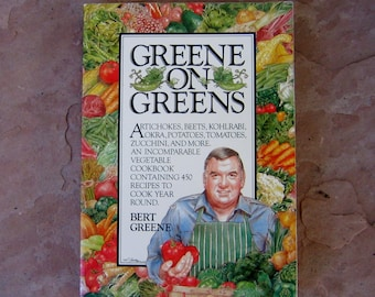 Greene on Greens Cookbook by Burt Greene, 1984 Vegetable Cookbook