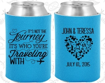 Its not the Journey, Its who your traveling with, Destination Wedding Favors, Destination Gift, Destination Favors, Wedding Can Cooler (454)
