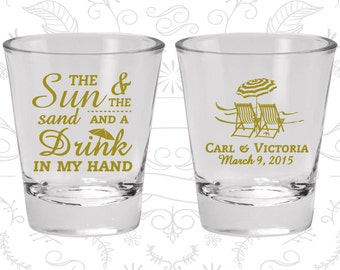 The Sun and The Sand and a Drink in my Hand, Customized Shot Glasses, Beach Wedding Shot Glasses, Beach Chairs, Wedding Favor Shot (353)