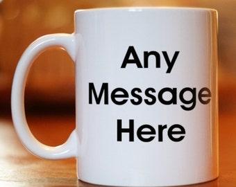 Personalized Block Message Coffee Mug