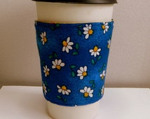Coffee Cup Sleeve Cozy Take Out Cup Cozy Fabric Coffee Cup Sleeve Hand Daisies Coffee Cup Sleeve Hand Made