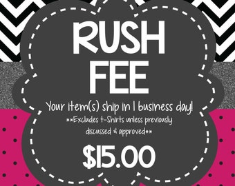 ADD ON: Rush Fee