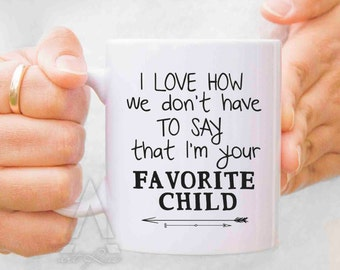 favorite child mug, fathers day gift from baby girl, daughter to father gift, gifts for dad, son to father gifts, fathers day mugs  MU143