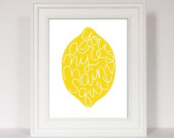 Lemon Print, Lemon Kitchen Art, You Are My Main Squeeze, Yellow Kitchen Decor, Lemon Quote, Funny Kitchen, Anniversary Gift, Hand Lettering