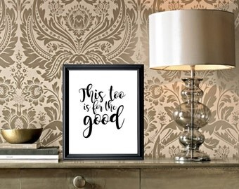 This too is for the Good Quote  Printable PDF Art
