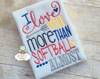 I love you more than Softball Almost Shirt, Baseball Season, Softball Season, Girl Softball Shirt, I Love Softball, Softball Player Gift