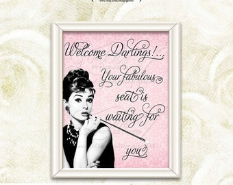 Welcome Audrey Hepburn signs, Audrey Hepburn party signs, poster, darlings shower sign, your fabulous seat is waiting for you. 8x10