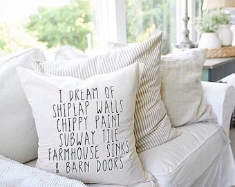 I dream of shiplap Farmhouse pillow/ fixer upper style