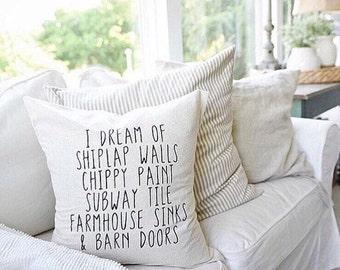 I dream of shiplap Farmhouse pillow/ fixer upper style
