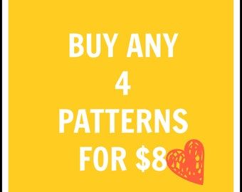 Buy more and save!  Get a discount when purchasing 4 patterns.  Choose any of the patterns available