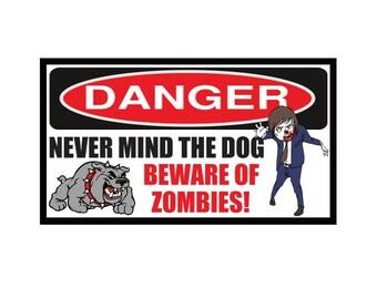 Fridge Magnet: DANGER - Never Mind The Dog, Beware Of Zombies!