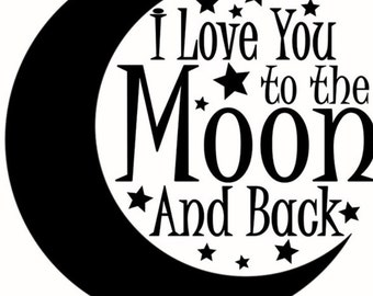 I Love You to the Moon and Back SVG Cut File - baby svg design file - svg for vinyl cutting