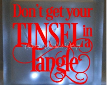 Dont get your tinsel in a tangle Christmas vinyl decal DIY for glass block
