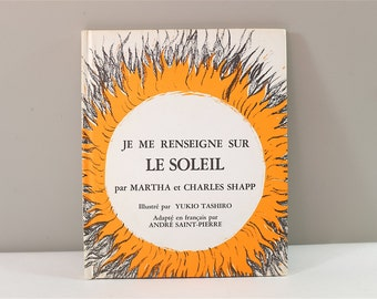 Vintage children book, Je me renseigne sur le soleil, 1971 - Vintage french children book 1971 - Learn about the sun
