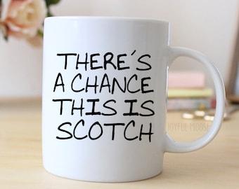 Funny Coffee Mug - Funny Scotch Gift - Funny Saying Coffee Mug