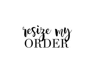 Resize Order
