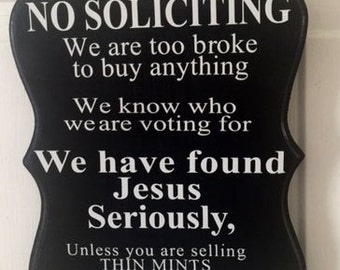 Funny No Soliciting Sign, Your choice of colors!