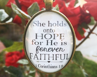 "Bible Verse Pendant Necklace ""She holds onto hope for He is forever faithful. 1 Corinthians 1:9"""