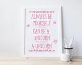 Always Be Yourself Unicorn Print  | Choose YOUR COLORS | Always Be a Unicorn | Decorative Print | Nursery Art | Home Decor