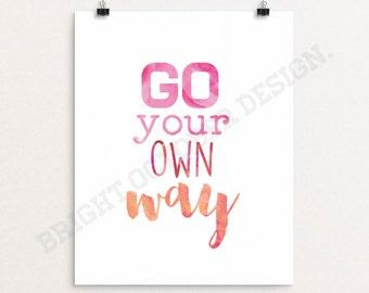 Printable Art, Go Your Own Way, Digital Download, Typography Print, Modern Wall Art, Wall Decor