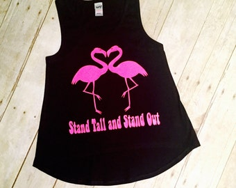 Stand Tall and Stand Out Flamingo Tank Top | Flamingo Shirts | Flamingo Party Outfit | Flamingo | Flamingo Favors | Tanks for Girls | Party