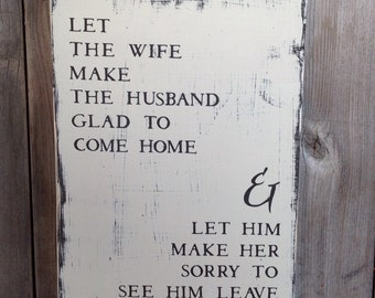 Let the Wife make the Husband glad to be Home, Sign measures 9X13, Rustic decor, Rustic, Wood Sign, hand Painted Wood Sign, Sign,