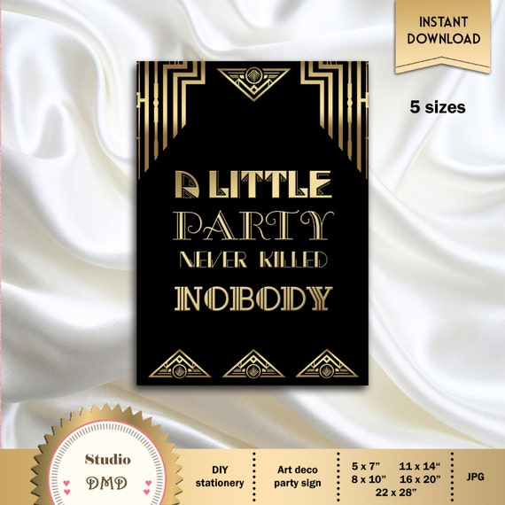 a little party never killed nobody great gatsby art deco. Black Bedroom Furniture Sets. Home Design Ideas