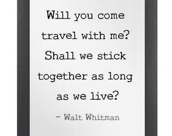 PRINT: Will You Come Travel With Me? Walt Whitman Quote Print